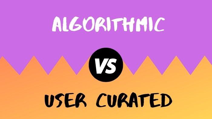 Algorithmic vs user created